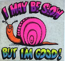 Original Vintage I May Be Slow But I'm Good! Iron On Transfer Snail Dayglo