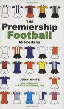 The Premiership Football Miscellany By John D. T. White