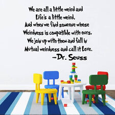 Dr Seuss Wall Decal Quote We are all a little weird and Vinyl Sticker Kids NV194