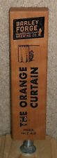 BARLEY FORGE THE ORANGE CURTAIN IPA BEER TAP HANDLE RARE