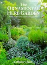 The Ornamental Herb Garden: From Window Boxes to Knot Gardens-Catherine Mason