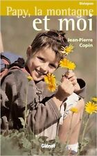 Papy, la montagne et moi.Jean-Pierre COPIN.Glenat C008