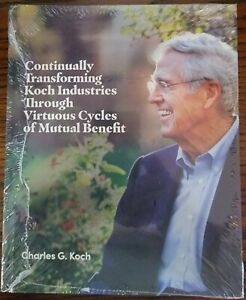 Continually Transforming Koch Industries Through Virtuous Cycles Charles G. Koch