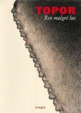 Roi malgré lui - Roland Topor