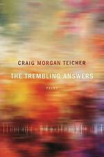 The Trembling Answers (American Poets Continuum), Teicher, Craig Morgan Book