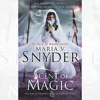Scent of Magic An Avry of Kazan novel, Book 2 By Maria V. Snyder