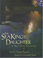 The Sea King's Daughter: A Russian Legend by Shepard, Aaron