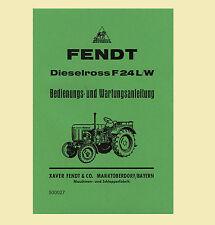 FENDT Dieselross F 24 L   F 24 W  Betriebsanleitung Schlepper