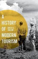 A History of Modern Tourism by Eric Zuelow (Paperback, 2015)