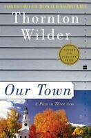 Our Town: A Play in Three Acts [Perennial Classics] , Thornton Wilder