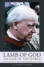 Lamb of God - Saviour of the World : The Soteriology of REV. Dr David Martyn...