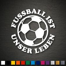 14077 Fussball ist unser Leben Aufkleber 93x93mm Fußball WM EM Ball Sport Auto