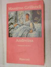 ANDREINA Romanzo storico Massimo Grillandi Rusconi Narrativa 1981 romanzo libro