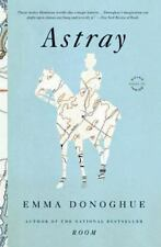 Astray by Emma Donoghue (2012, Paperback, Large Type)