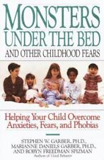 Monsters Under the Bed and Other Childhood Fears: Helping Your Child Overcome An