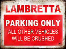 LAMBRETTA  RESERVE PARKING ONLY,GARAGE,  GRUNGE, RUSTIC, VINTAGE METAL SIGN