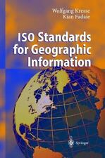 ISO Standards for Geographic Information by Kian Fadaie and Wolfgang Kresse...