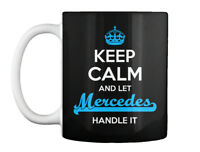 Mercedes Keep Calm! - Calm And Let Handle It Gift Coffee Mug