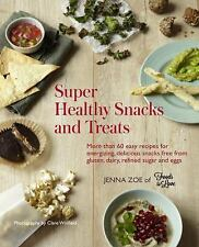 Super Healthy Snacks and Treats, Zoe, Jenna, New Books-gluten free, dairy more