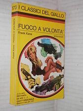 FUOCO A VOLONTA Frank Kane I Classici del Giallo 173 Mondadori 1973 libro di