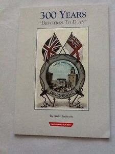 300 YEARS DEVOTION TO DUTY by ANDY ENDACOTT - signed