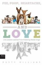 Pee, Poop, Heartache, and Love: Life Lessons Learned From Fostering Shelter Dogs