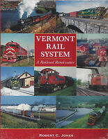 VERMONT RAIL SYSTEM - A Railroad Renaissance (50-years) -- NEW BOOK