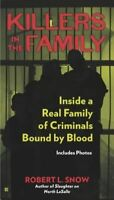 Killers in the Family: Inside a Real Family of Criminals Bound by Blood by...