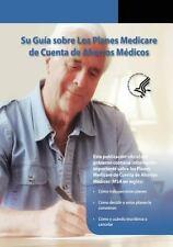 Su Guia Sobre Los Planes Medicare de Cuenta de Ahorros Medicos by U. S....