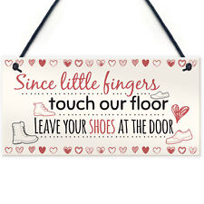 Little Fingers Touch Our Floor Shabby Chic Plaque Home Door Shoes off Sign Gifts