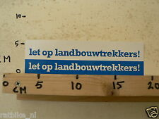 STICKER,DECAL LET OP LANDBOUWTREKKERS TRACTOR A