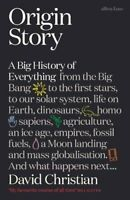 Origin Story: A Big History of Everything By David Christian(New Paperback Book)