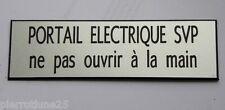 plaque gravée PORTAIL ELECTRIQUE SVP ne pas ouvrir à la main Format 70x200 mm