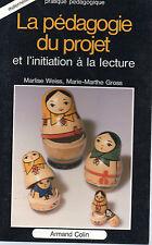 LA PEDAGOGIE DU PROJET ET L'INITIATION A LA LECTURE, par WEISS et GROSS, A.COLIN