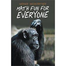 Math Fun for Everyone by Werner Weingartner (2012, Paperback)