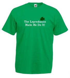 St. Patrick's Day, The Leprechauns Made Me Do It Tee Shirt. Funny Irish T Shirt
