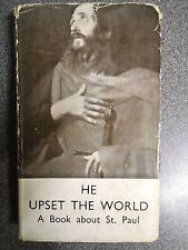 HE UPSET THE WORLD by BRUCE BARTON - CONSTABLE & CO LTD 1932*1ST EDITION*H/B D/W
