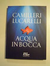 """CAMILLERI - LUCARELLI """" ACQUA IN BOCCA """" LIBRO GIALLO POLIZIESCO  (ST/L-30)"""