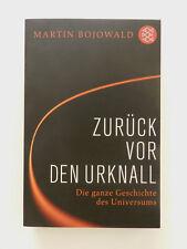 Martin Bojowald Zurück vor den Urknall Die ganze Geschichte des Universums