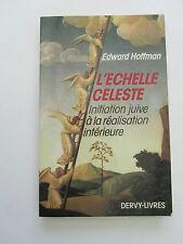 HOFFMANN Edward  L'Echelle Céleste.  Iniation Juive à la Réalisation Intérieure