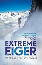 Extreme Eiger: The Race to Climb the Direct Route up the North Face of-ExLibrary