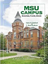 MSU Campus—Buildings, Places, Spaces: Architecture and the Campus Park of Michig