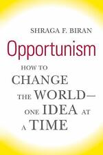 Opportunism: How to Change the World--One Idea at a Time-ExLibrary
