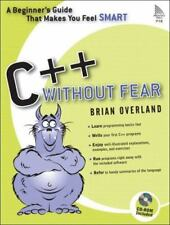 C++ Without Fear: A Beginner's Guide That Makes You Feel Smart by Overland, Bri