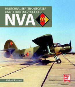 Hubschrauber, Transporter und Schulflugzeuge der NVA von Michael Normann