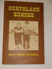 BIOPB Northland Echoes by Doris Neeley Haralson (1981 Sunrise B.C. Paperback)