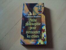 PETITE PHILOSOPHIE POUR SURMONTER LES CRISES  - Catherine Rambert