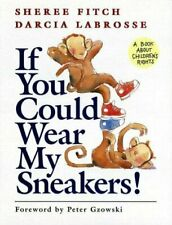 If You Could Wear My Sneakers!: Poems by Fitch, Sheree / Labrosse, Darcia [Illus