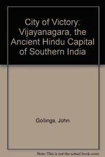 City of Victory: Vijayanagara, the Ancient Hindu ... by Gollings, John Paperback