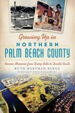 Growing Up in Northern Palm Beach County: Boomer Memories from Dairy Belle to Do